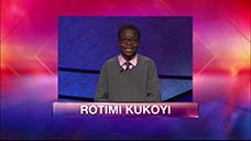 [Jeopardy! 2018 Teen Tournament - Rotimi Kukoyi]
