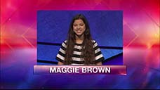 [Jeopardy! 2018 Teen Tournament - Maggie Brown]
