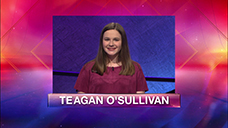 [Jeopardy! 2019 Teen Tournament - Teagan O'Sullivan]